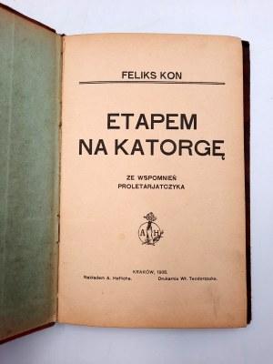 Feliks Kon - ETAPEM NA KATORGĘ - Ze wspomnień Proletarjatczyka - Kraków 1909