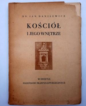 Danielewicz J. - Kościół i jego wnętrze - w świetle przepisów prawno liturgicznych - Kielce 1948
