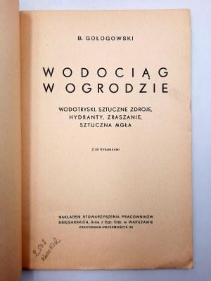 Głogowski B. - Wodociąg w ogrodzie - z 90 rysunkami - Warszawa 1936