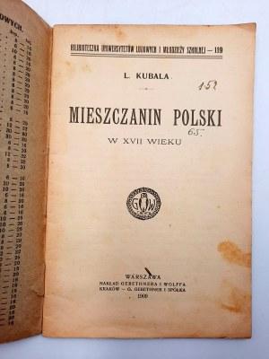Kubala L. - Mieszczanin Polski w XVII wieku - Warszawa 1909