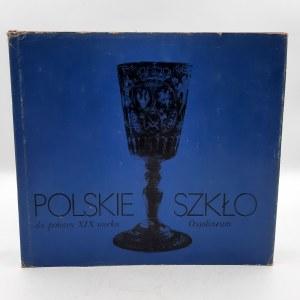 Kamieńska Z. - Polskie Szkło do połowy XIX wieku - Ossolineum 1987