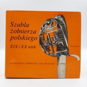 Czerwiński A., Dudek L. - Szabla żołnierza Polskiego XIX i XX wiek - Ossolineum 1988