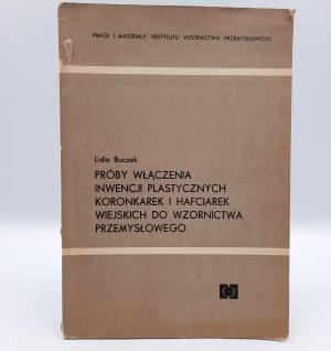Buczek L. - Próby włączenia Inwencji Plastycznych Koronkarek i Hafciarek wiejskich do wzornictwa przemysłowego - Warszawa 1969 [IWP]