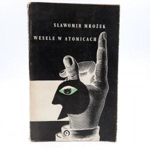 Mrożek S. - Wesele w Atomicach - Pierwsze wydanie - Kraków 1959