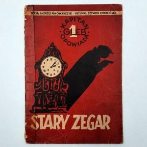 Piwowarczyk / Kobyliński - STARY ZEGAR - Pierwsze wydanie - komiks - 1957r