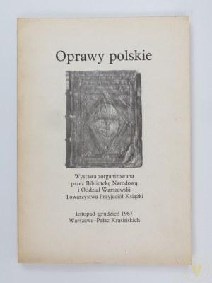 [Katalog wystawy] Oprawy polskie. Wystawa zorganizowana przez Bibliotekę Narodową i Oddział Warszawski Towarzystwa Przyjaciół Książki