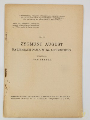 [Debiut Pawła Jasienicy!] Beynar Lech, Zygmunt August na ziemiach dawn. W. Ks. Litewskiego