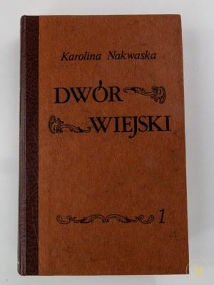 Nakwaska Karolina z Potockich, Dwór wiejski t. 1-3