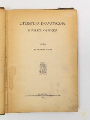 Hahn Wiktor, Literatura dramatyczna w Polsce XVI wieku