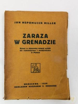 Miller Jan Nepomucen, Zaraza w Grenadzie. Rzecz o stosunku nowej sztuki do romantyzmu i modernizmu w Polsce