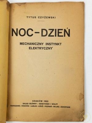 Czyżewski Tytus Noc-dzień. Mechaniczny instynkt elektryczny [Kraków 1922]