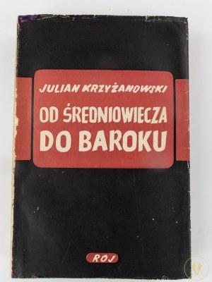 Krzyżanowski Julian, Od średniowiecza do baroku. [Tow. wyd.