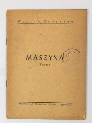Rousseau Wacław, Maszyna. Poezje [Częstochowa 1945]