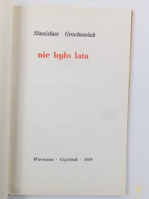 Grochowiak Stanisław, Nie było lata [wydanie I][niski nakład]