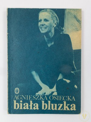 Osiecka Agnieszka, Biała bluzka [wydanie I]