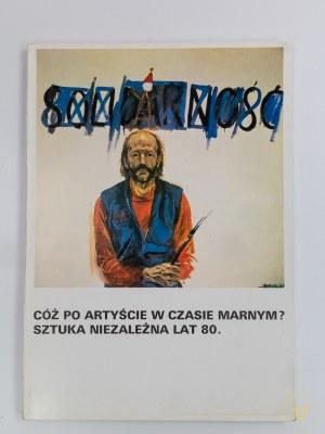 [Katalog wystawy] Cóż po artyście w czasie marnym? Sztuka niezależna lat 80