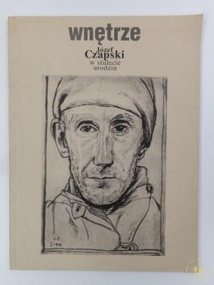 [Katalog wystawy] Wnętrze. Człowiek i miejsce. Józef Czapski w stulecie urodzin
