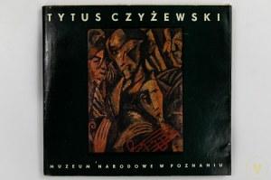 [Katalog wystawy] Tytus Czyżewski