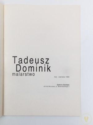 [Katalog wystawy] Tadeusz Dominik. Malarstwo