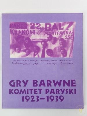 [Katalog wystawy] Gry barwne. Komitet paryski 1923 -1939