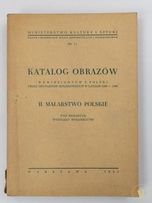 Katalog obrazów wywiezionych z Polski przez okupantów hitlerowskich w latach 1939 -1945. II Malarstwo Polskie