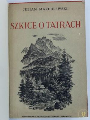 Marchlewski Julian, Szkice o Tatrach [drzeworyty i rysunki Zofia Fijałkowska]
