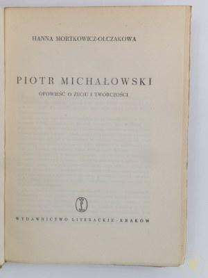 Mortkowicz – Olczakowa Hanna, Piotr Michałowski. Opowieść o życiu i twórczości