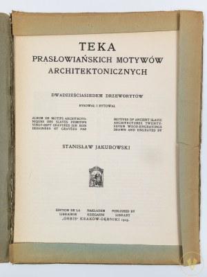 Jakubowski Stanisław Teka prasłowiańskich motywów architektonicznych [27 drzeworytów]
