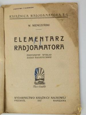 Niemczyński Władysław, Elementarz radjoamatora. Przystępny wykład zasad radjotechniki