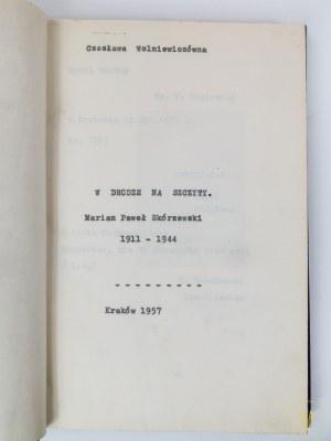 Wolniewiczówna Czesława, W drodze na szczyty. Marian Paweł Skórzewski 1911 - 1944