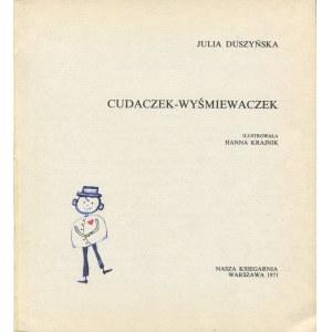 DUSZYŃSKA Julia - Cudaczek Wyśmiewaczek [il. Hanna Krajnik]