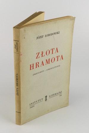 ŁOBODOWSKI Józef - Złota hramota [wydanie pierwsze Paryż 1954] [drzeworyty Jurij Kulczyckyj]