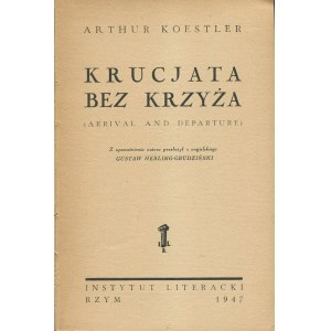 KOESTLER Arthur - Krucjata bez krzyża (Arrival and Departure) [Rzym 1947]