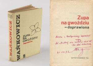 WAŃKOWICZ Melchior - Zupa na gwoździu - doprawiona [AUTOGRAF I DEDYKACJA]