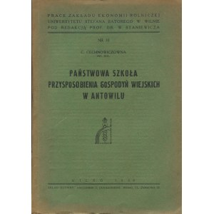 CECHNOWICZÓWNA C. - Państwowa Szkoła Przysposobienia Gospodyń Wiejskich w Antowilu [Wilno 1938]