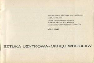 Sztuka użytkowa. Okręg Wrocław [katalog wystawy 1967]