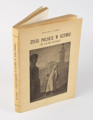 LORET Maciej - Życie polskie w Rzymie w XVIII wieku [Rzym ok. 1930]