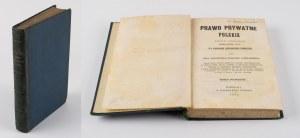 BANDTKIE-STĘŻYŃSKI Jan Wincenty - Prawo prywatne polskie [1851] [AUTOGRAF WYDAWCY]