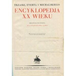 Trzaski, Everta i Michalskiego Encyklopedja XX wieku. Opracowana pod redakcją Dra Stanisława Lama [1937]