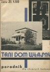 Tani dom własny. Poradnik dla chcących budować [1932]