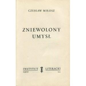 MIŁOSZ Czesław - Zniewolony umysł [wydanie pierwsze Paryż 1953]