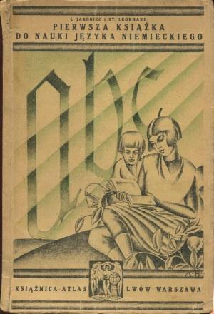 JAKÓBIEC J., LEONHARD St. - Pierwsza książka do nauki języka niemieckiego [1930]