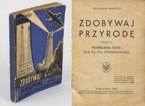 GAWECKI Bolesław - Zdobywaj przyrodę. Część II. Podręcznik fizyki dla kl. IV-ej gimnazjalnej [1936] [okł. Gałuszkowa]