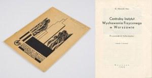 KELUS Aleksander - Centralny Instytut Wychowania Fizycznego w Warszawie. Przewodnik Informator [1933] [AUTOGRAF I DEDYKACJA]