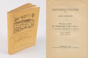 SZYMKIEWICZ Samuel - Warszawa na przełomie XVIII i XIX w. w świetle pomiarów i spisów [1959]