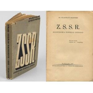SPASOWSKI Władysław - Z. S. S. R. Rozbudowa nowego ustroju [1936]