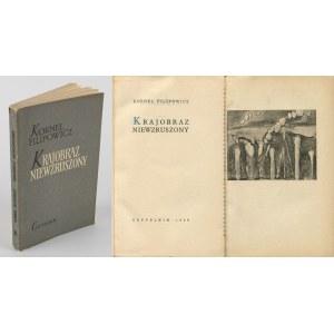 FILIPOWICZ Kornel - Krajobraz niewzruszony [1956] [il. Maria Jarema, Tadeusz Kantor, Adam Marczyński, Jonasz Stern]