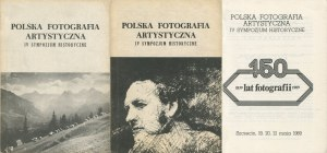 Polska Fotografia Artystyczna. IV Sympozjum Historyczne. 150 lat fotografii 1839-1989