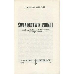 MIŁOSZ Czesław - Świadectwo poezji. Sześć wykładów o dotkliwościach naszego wieku [wydanie pierwsze Paryż 1983]