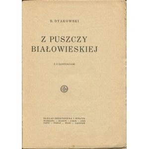DYAKOWSKI B. - Z Puszczy Białowieskiej [1926]